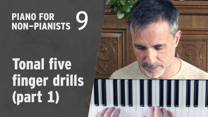 Piano for Non-Pianists 9: Tonal five finger drills, part 1