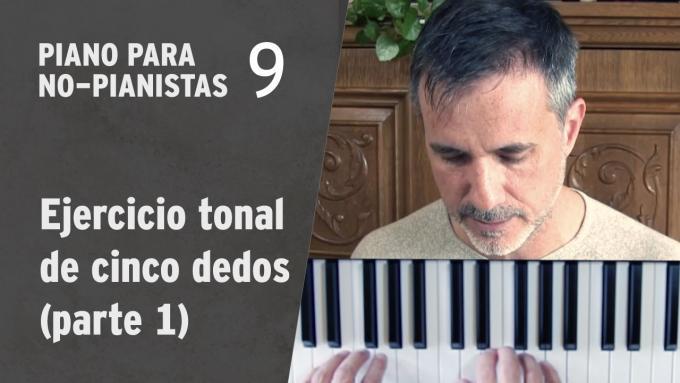Piano para No-Pianistas 9: Ejercicio tonal de cinco dedos (parte 1)