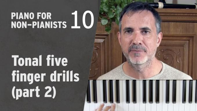 Piano for Non-Pianists 10: Tonal five finger drills, part 2