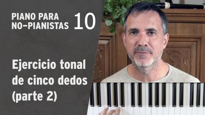 Piano para No-Pianistas 10: Ejercicio tonal de cinco dedos (parte 2)