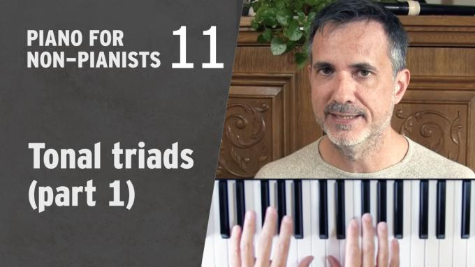 Piano for Non-Pianists 11: Tonal triads (part 1)