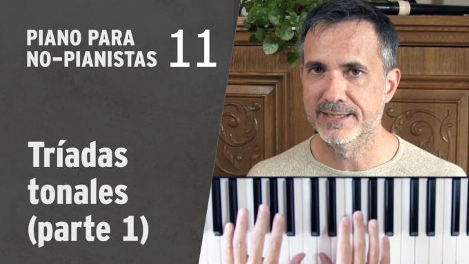 Piano para No-Pianistas 11: Tríadas tonales (parte 1)