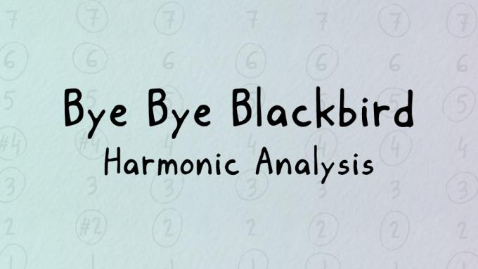 Harmonic analysis of Bye Bye Blackbird