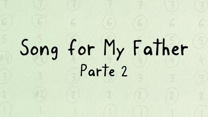 Lección gratuita: Song for My Father, parte 2