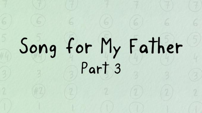Song for My Father, part 3