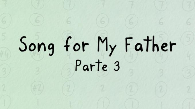 Lección gratuita: Song for My Father, parte 3