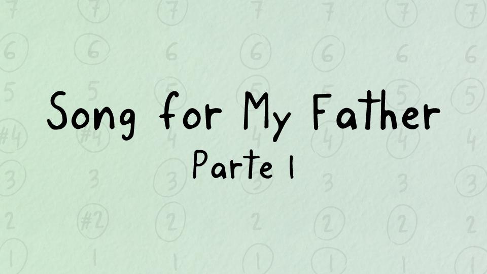Lección gratuita: Song for My Father, parte 1